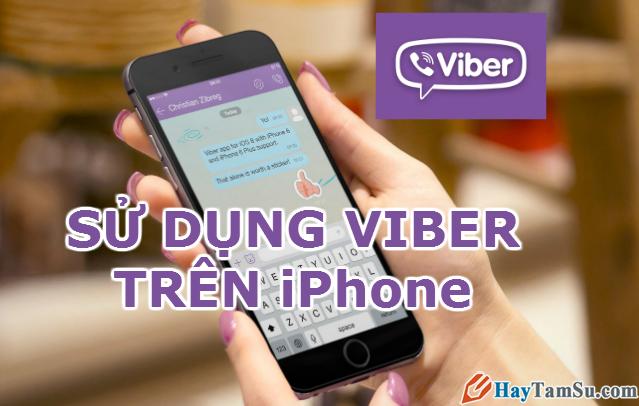 Hướng dẫn cài đặt đăng ký sử dụng Viber trên iPhone iPad