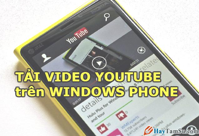 Cách để tải video YouTube về bằng Windows Phone