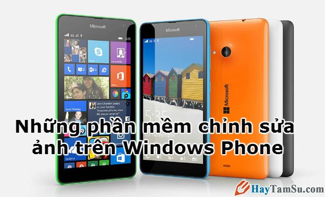 Những phần mềm chỉnh sửa ảnh trên Windows Phone