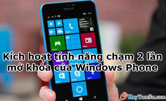 Kích hoạt tính năng chạm 2 lần mở khóa của Windows Phone