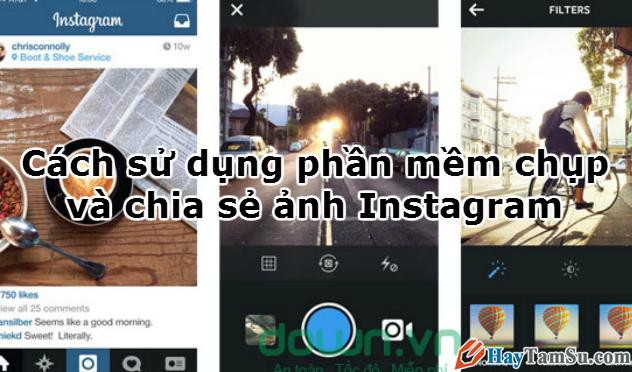 Cách sử dụng phần mềm chụp và chia sẻ ảnh Instagram