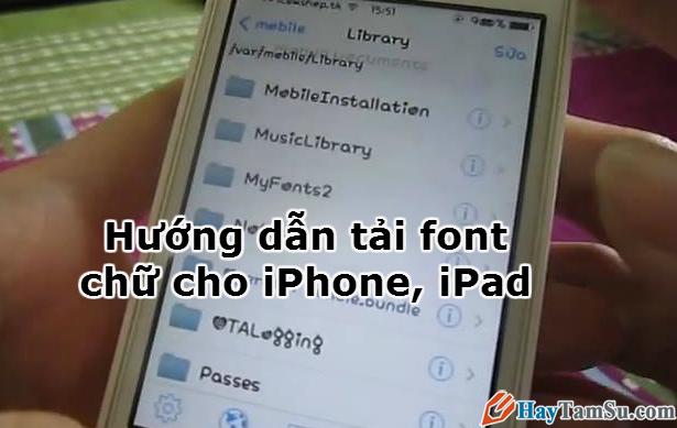 Hướng dẫn tải font chữ cho iPhone, iPad.