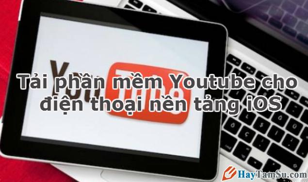 Hình 1 - Tải phần mềm Youtube cho điện thoại nền tảng iOS