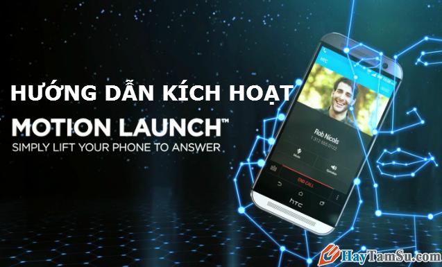 Làm thế nào để mở Motion Launch cho điện thoại Android