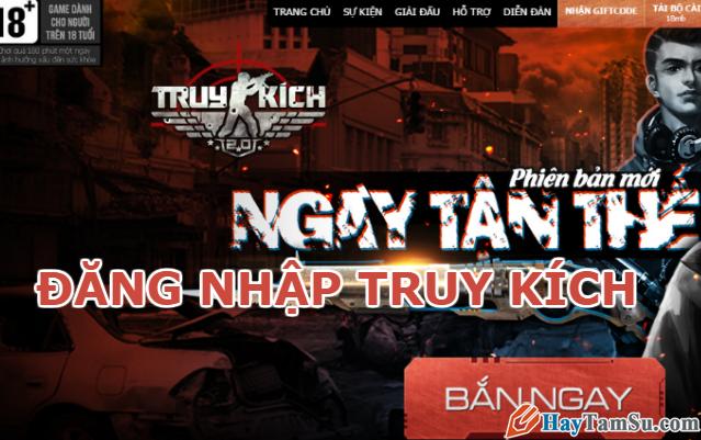 Đăng nhập Truy Kích – Game bắn súng số 1 Việt nam