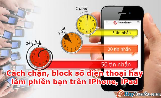 Cách chặn, khóa số điện thoại làm phiền trên iPhone, iPad