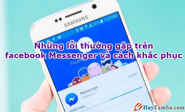 Sửa một số lỗi hay gặp trên ứng dụng Messenger