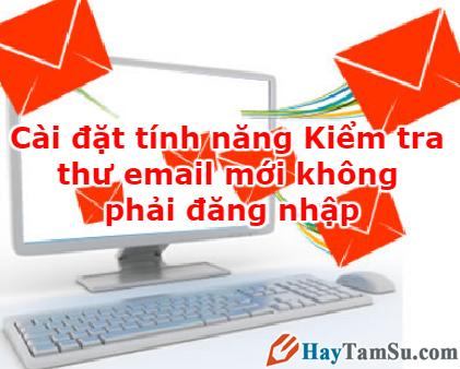 Cài đặt tiện ích kiểm tra Gmail mới không cần đăng nhập
