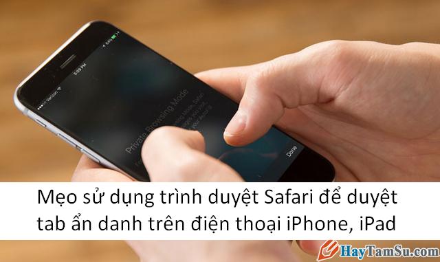 Hướng dẫn mở tab ẩn danh trên điện thoại iPhone, iPad