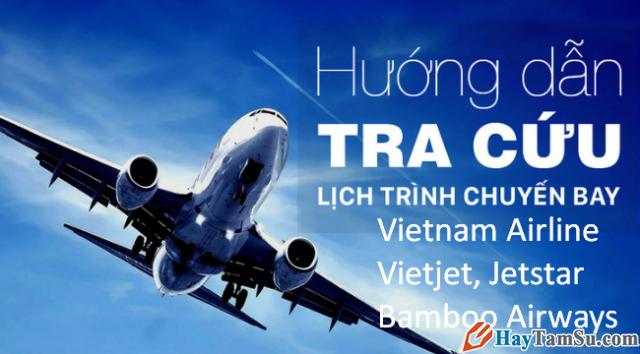 Kiểm tra thông tin chuyến bay Vietnam Airline, Vietjet, Jetstar, Bamboo Airways