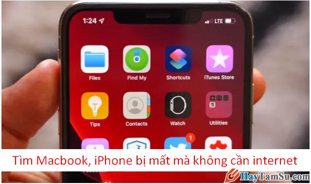 Hướng dẫn tìm Macbook, iPhone bị mất mà không cần internet