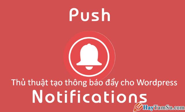 Hướng dẫn cách tạo thông báo đẩy Push Notifications cho WordPress