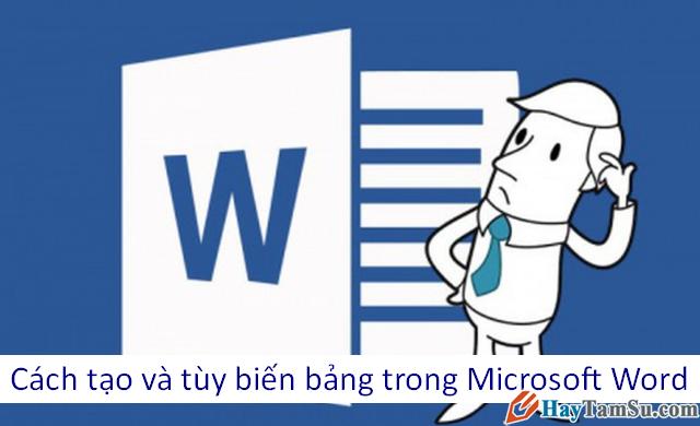 Thủ thuật tạo và tùy biến bảng trong Microsoft Word
