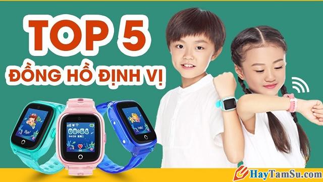 Tổng hợp Top 5 đồng hồ định vị trẻ em tốt nhất năm 2019 + Hình 1