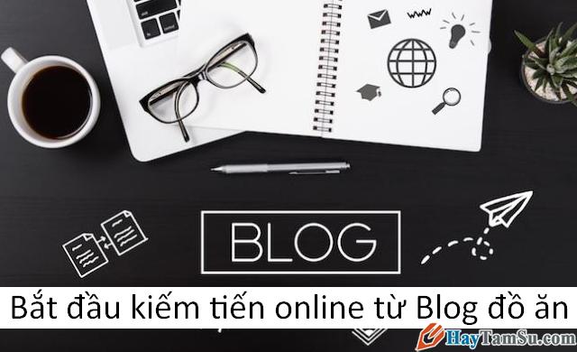 Bắt đầu và Kiếm tiến online từ Blog đồ ăn năm 2020