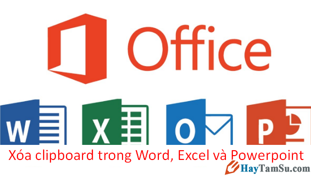 Mẹo xóa clipboard trong Word, Excel và Powerpoint