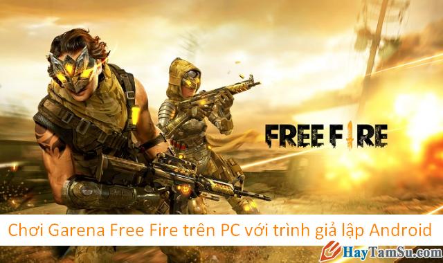 Hướng dẫn cách chơi game Garena Free Fire trên PC