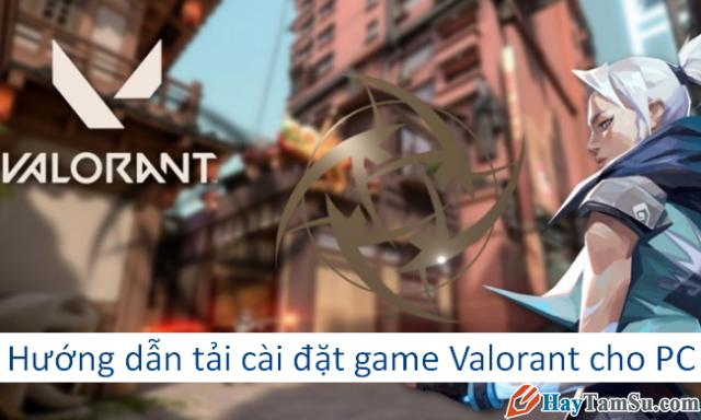 Tải cài đặt game Valorant máy tính Windows 10