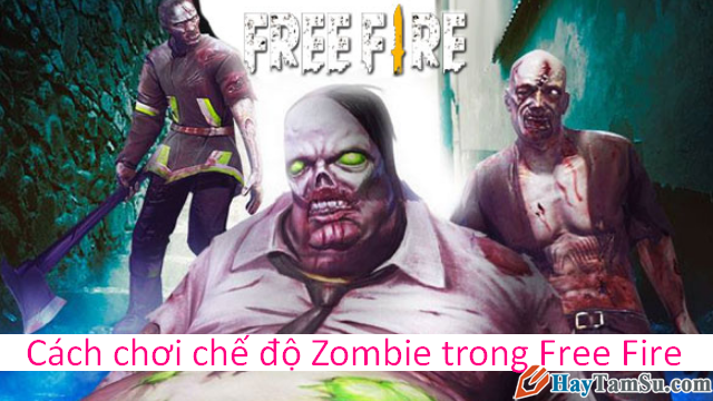 Cách chơi chế độ Zombie trong Garena Free Fire