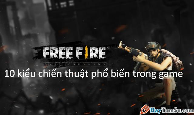 Free Fire: 10 kiểu chiến thuật bạn cần biết khi chơi game