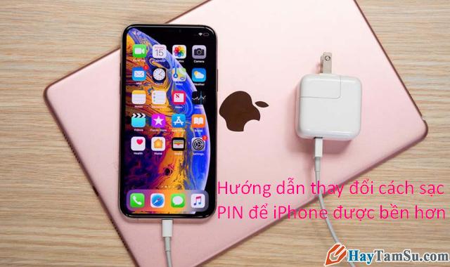 Hướng dẫn thay đổi cách sạc PIN để iPhone được bền hơn