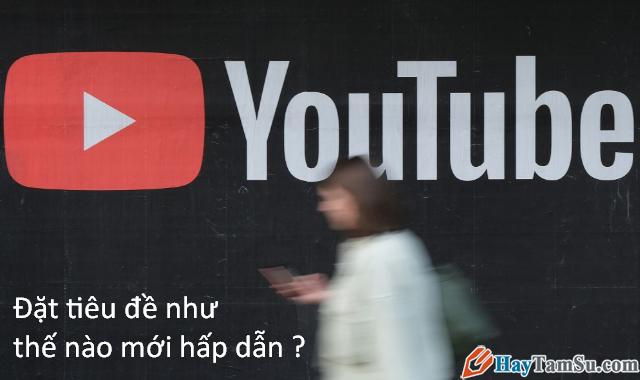 10 Điều cần biết khi xây dựng Youtube thu hút người xem + Hình 3