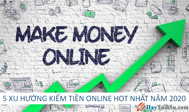 Những xu hướng kiếm tiền online HOT nhất năm 2020