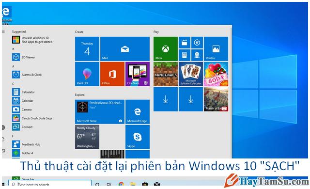 """Thủ thuật cài đặt lại phiên bản Windows 10 """"SẠCH"""""""